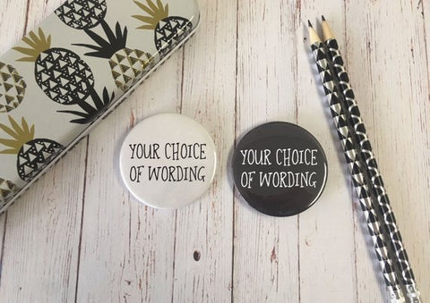 Custom Bespoke Personalised Badge Magnet Keyring Mirror Funny Rude Cute Hen Stag Do Birthday Party Gift Present Wedding Favour Monochrome