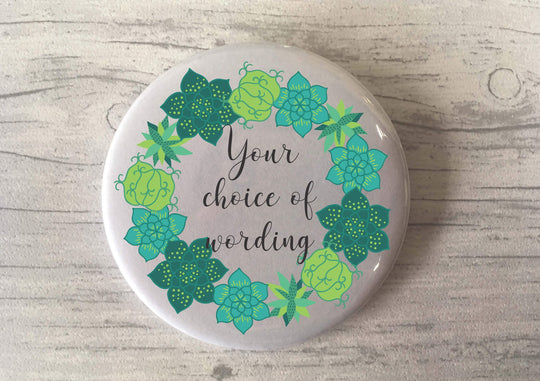 Custom Bespoke Personalised Badge Magnet Keyring Mirror Cute Retro Hen Stag Do Birthday Party Gift Present Wedding Favour Cactus Succulent