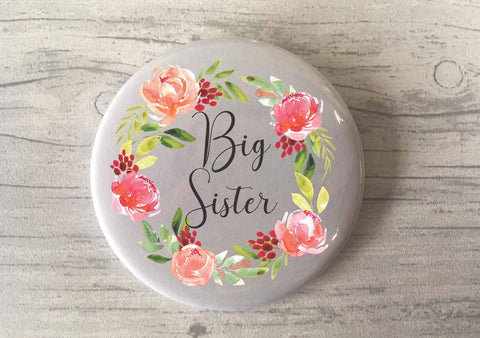 Big Brother / Big Sister / Big Bro / Big Sis / Floral Wreath / Badge / Magnet / Keyring / Pregnancy Announcement / Birth Gift Sibling