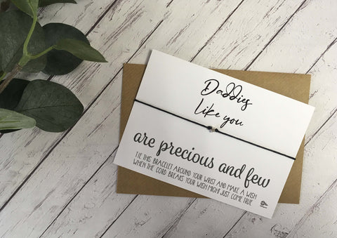Wish Bracelet - Daddies Like You Are Precious And Few DD1061