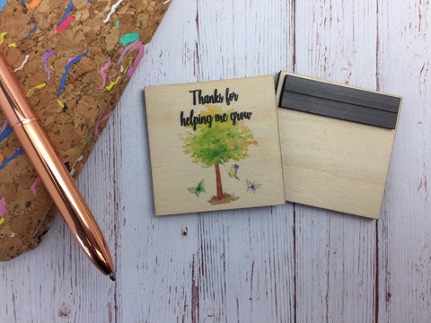 Teacher Gift Wooden Magnet / Thanks For Helping Me Grow / Personalised Message / Teacher Appreciation End of Term Gift Present /  DD1277