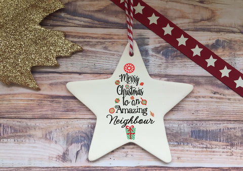 Ceramic Hanging Star / Merry Christmas to an Amazing Neighbour/ Personalised message on back / Xmas Decoration / Christmas Gift /DD1322