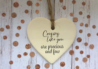 Ceramic Hanging Heart / Cousins  like you are precious and few DD1379