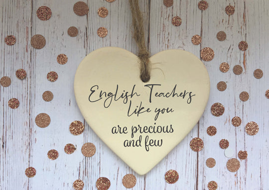 Ceramic Hanging Heart / English Teachers  like you are precious and few / Personalised message / Xmas Decoration / Christmas Gift /DD1383