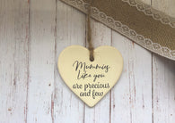 Ceramic Hanging Heart/ Mummies like you are precious and few DD1411