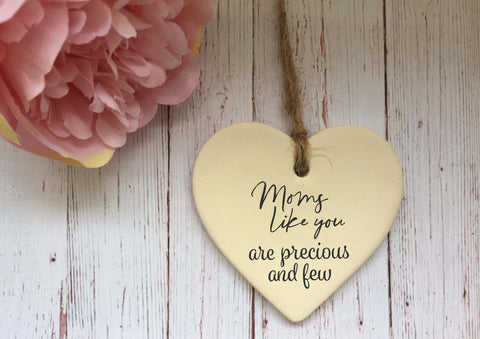 Ceramic Hanging Heart/ Moms like you are precious and few/ Personalised message on back/ Xmas Decoration / Christmas Gift /DD1435