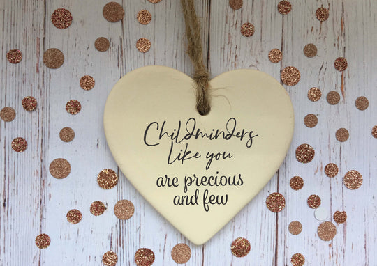 Ceramic Hanging Heart / Childminders like you are precious and few / Personalised message on back / Xmas Decoration / Christmas Gift /DD1377