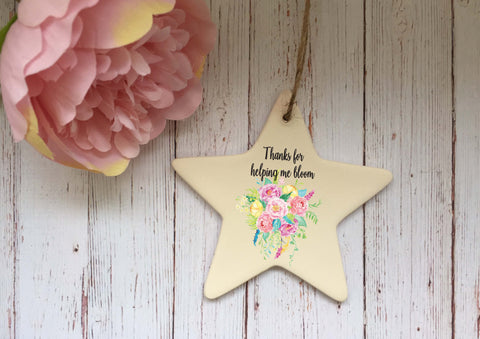 Ceramic Hanging Star or Heart Thanks for Helping Me Bloom / Personalised Xmas Decoration Christmas Gift End of Term Year Teacher DD1352