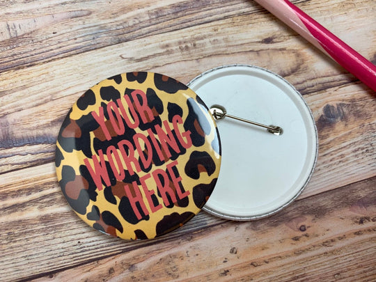 Custom Bespoke Personalised Badge Magnet Keyring Mirror Funny Rude Cute Hen Stag Do Birthday Party Gift Present Wedding Favour leopard print