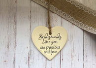 Ceramic Hanging Heart / Bridesmaids like you are precious and few DD1375