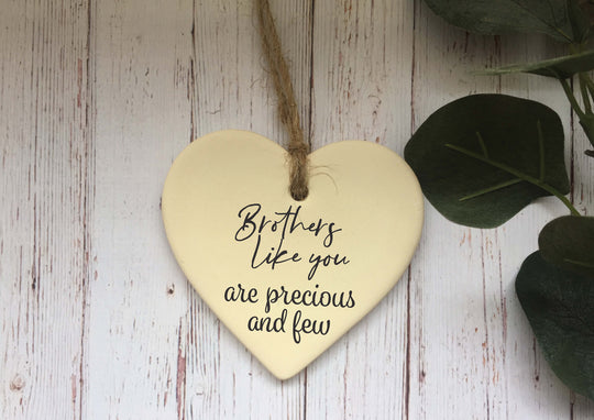Ceramic Hanging Heart / Brothers like you are precious and few / Personalised message on back / Xmas Decoration / Christmas Gift /DD1376