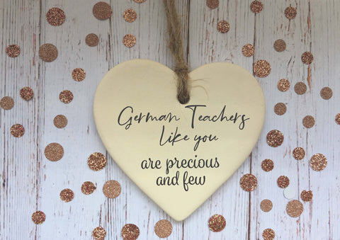 Ceramic Hanging Heart/ German Teachers like you are precious and few/ Personalised message/ Xmas Decoration / Christmas Gift /DD1391