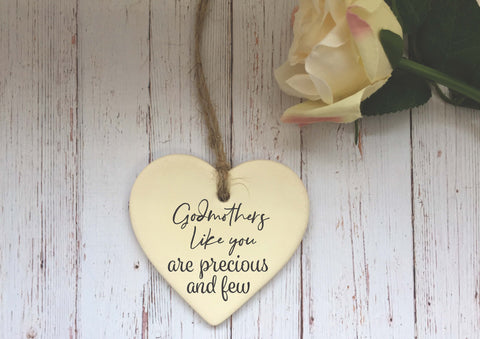 Ceramic Hanging Heart/ Godmothers like you are precious and few DD1394