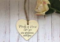 Ceramic Hanging Heart/ Maids of Honor like you are precious and few DD1407