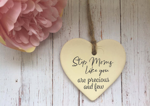 Ceramic Hanging Heart/ Step Moms like you are precious and few DD1426