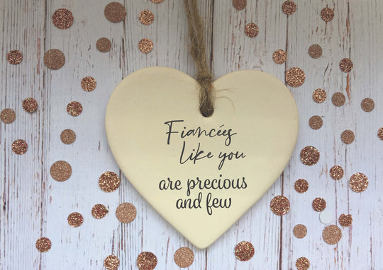Ceramic Hanging Heart / Fiancees like you are precious and few / Personalised message on Back/ Xmas Decoration / Christmas Gift /DD1385