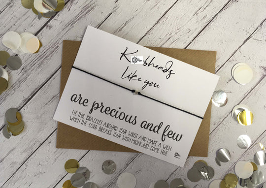 Sweary Wish Bracelet Kn*bheads Like You Are Precious And Few /Choice of card, wood or foil print DD1445