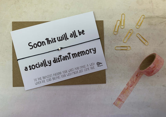 Wish bracelet - Soon this will all be a socially distant memory DD1583