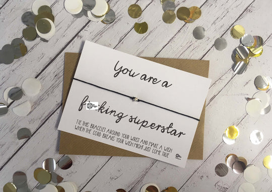 Sweary Wish Bracelet You are a F*cking superstar /Choice of card, wood or foil print DD1450