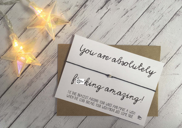 Sweary Wish Bracelet You are absolutely f*cking amazing /Choice of card, wood or foil print DD1449