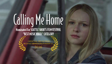 Calling Me Home Music Video nominated for Seattle Shorts Film Festival