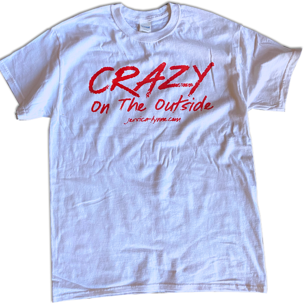 Jessica Lynne Crazy On The Outside Unisex T-Shirt
