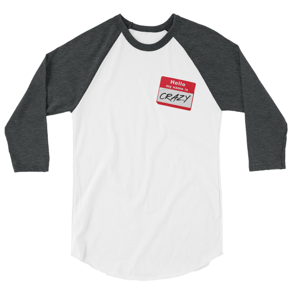 Jessica Lynne Hello My Name Is Crazy Unisex 3/4 sleeve raglan shirt