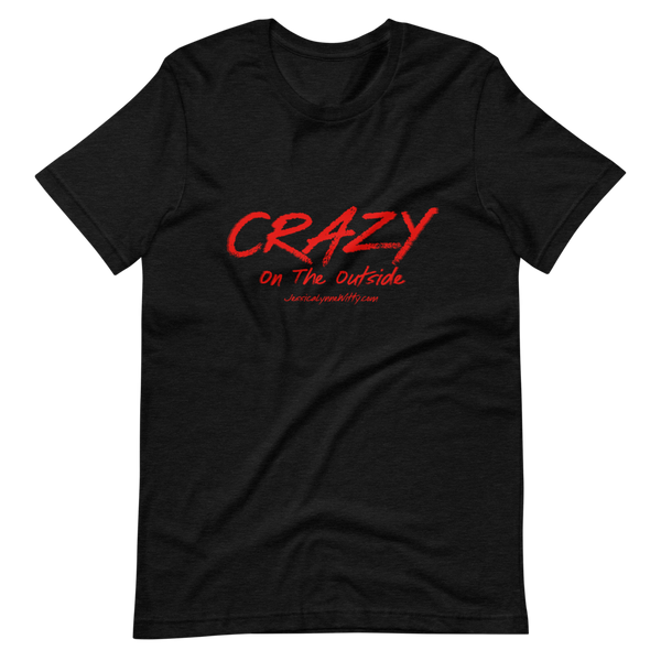 Jessica Lynne Witty Crazy On The Outside Short-Sleeve Unisex T-Shirt