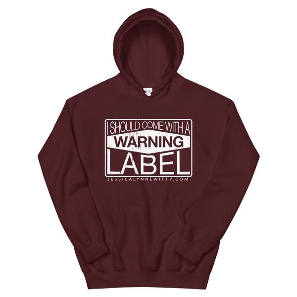 Jessica Lynne Witty I Should Come With A Warning Label Unisex Hoodie