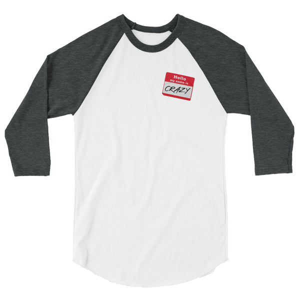 Jessica Lynne Witty Hello My Name Is Crazy 3/4 sleeve raglan shirt