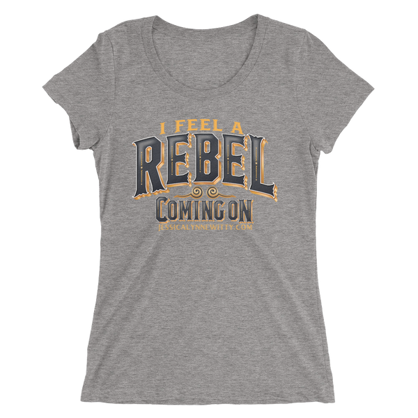 Jessica Lynne Witty I Feel A Rebel Coming On Ladies' short sleeve t-shirt