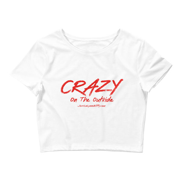 Jessica Lynne Witty Crazy On The Outside Women's Crop Tee
