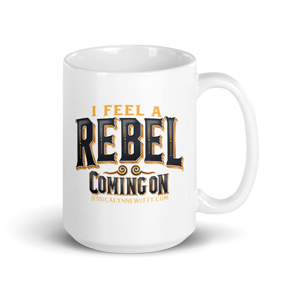 "Jessica Lynne Witty ""I Feel A Rebel Coming On"" Coffee Mug"