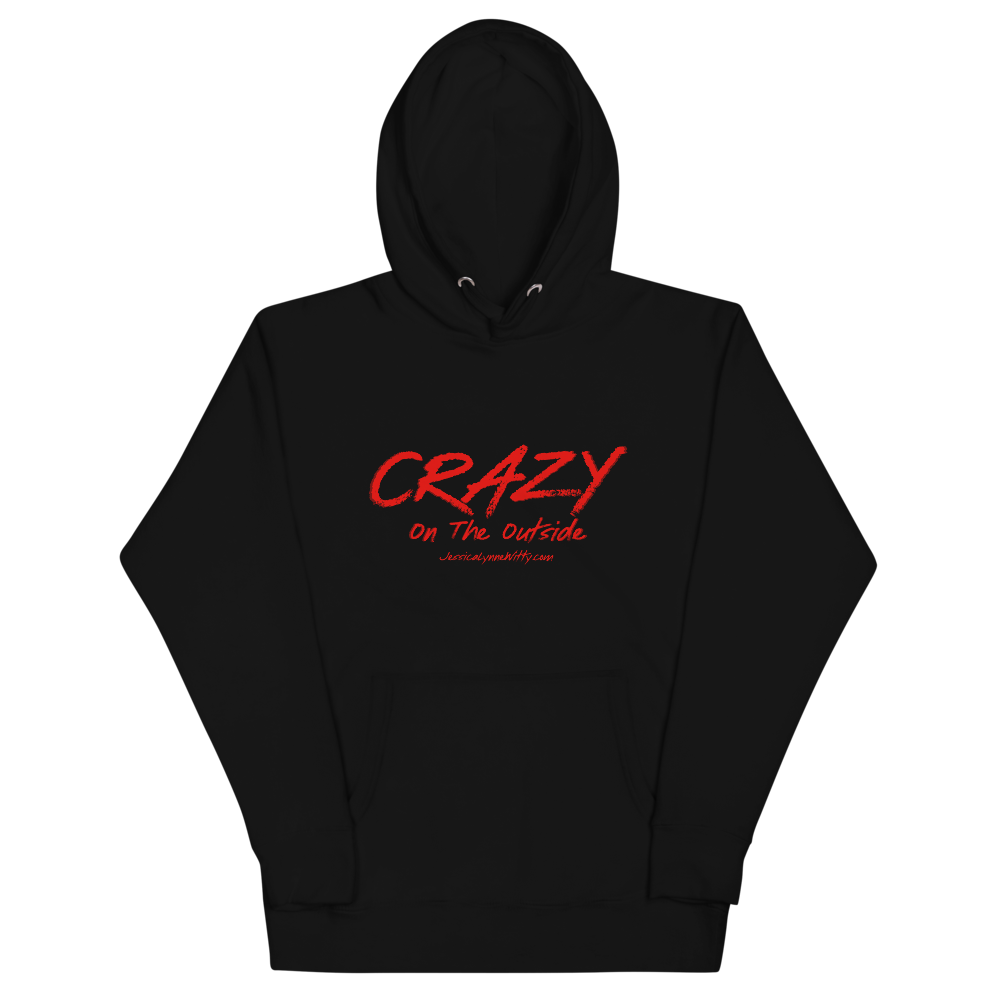 Jessica Lynne Witty Crazy On The Outside Unisex Hoodie