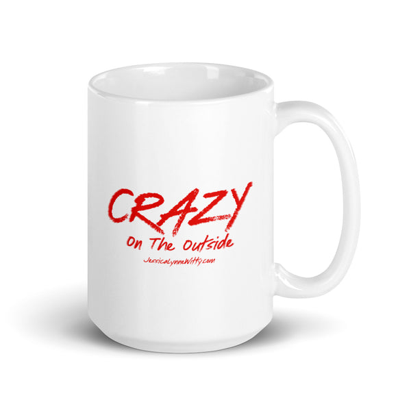 Jessica Lynne Witty Crazy On The Outside Coffee Mug