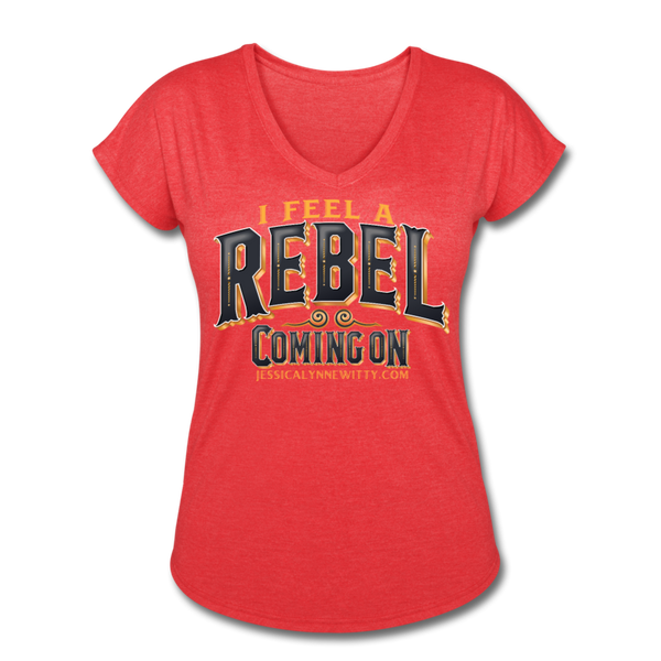 Jessica Lynne Witty I Feel A Rebel Coming On Women's Tri-Blend V-Neck T-Shirt - heather red