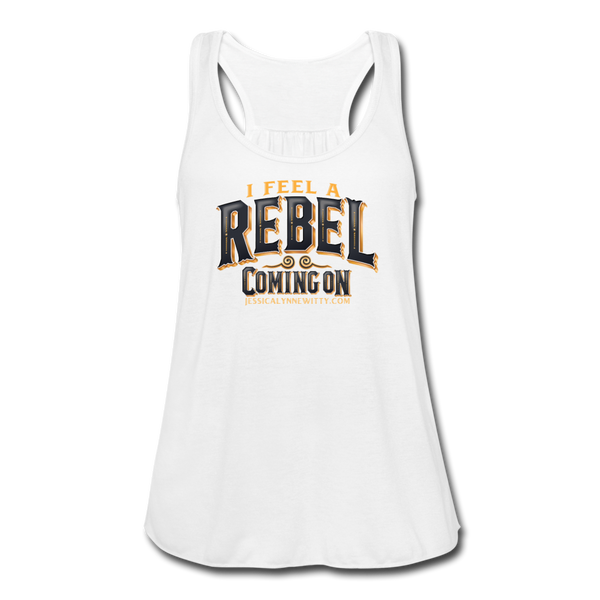 "Jessica Lynne Witty ""I Feel A Rebel Coming On"" Women's Flowy Tank Top by Bella - white"