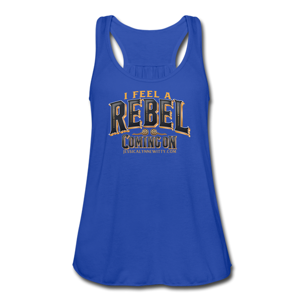 "Jessica Lynne Witty ""I Feel A Rebel Coming On"" Women's Flowy Tank Top by Bella - royal blue"