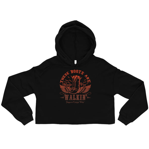 Jessica Lynne Witty These Boots Are Made For Walkin' Crop Hoodie