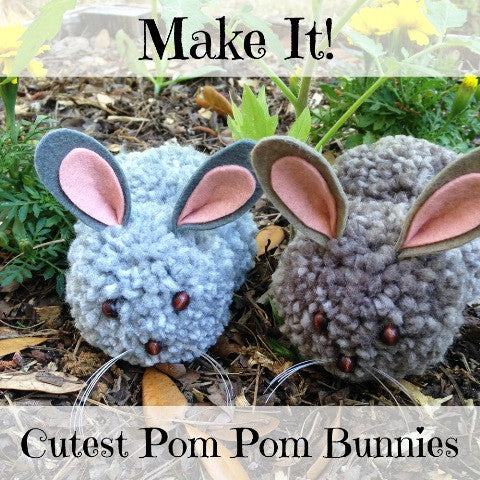 Make It - Pom Pom Bunnies!