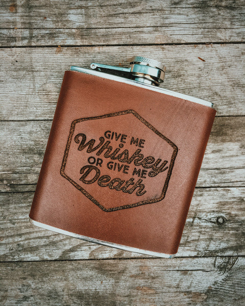 Give Me Whiskey or Give Me Death Leather Flask - Shop Stay Classic - 1