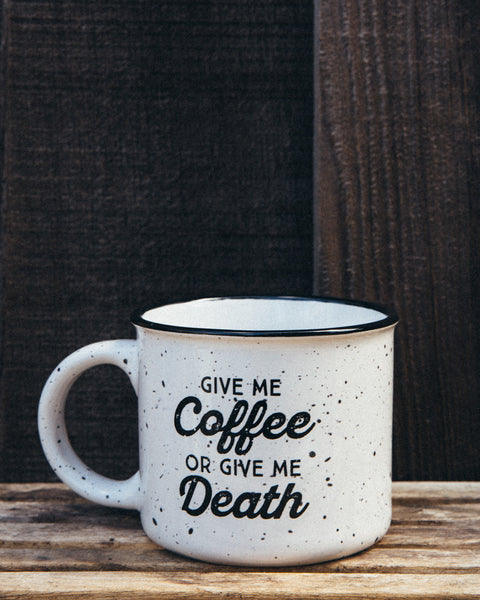 Give Me Coffee or Give Me Death Campfire Mug - White - Shop Stay Classic - 1