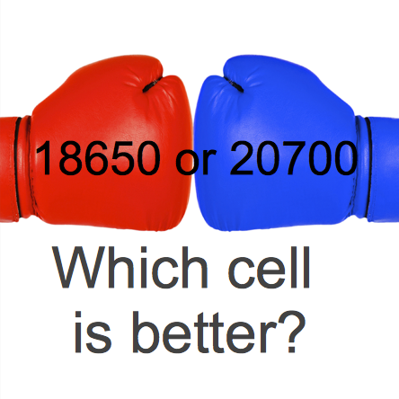 18650 or 20700? Which cell is better?