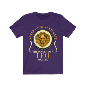 Never Underestimate the Power Of A Leo Woman Short Sleeve Tee