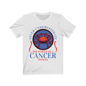 Never Underestimate the Power Of A Cancer Woman Short Sleeve Tee