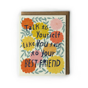 Talk to Yourself Like You Talk to Your Best Friend
