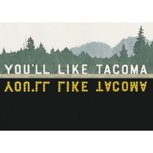 Load image into Gallery viewer, You'll Like Tacoma Postcard