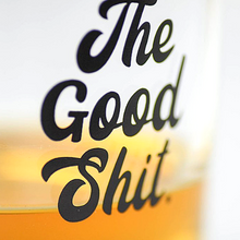Load image into Gallery viewer, The Good Shit Whiskey Glass