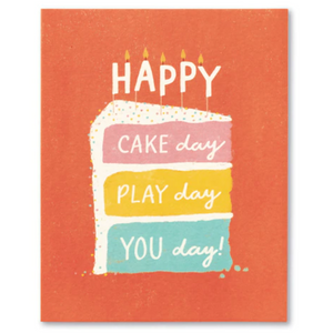 LM Card- Happy Cake Day, Play Day, You Day