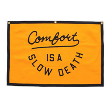 Load image into Gallery viewer, Comfort is  a Slow Death Championship Banner